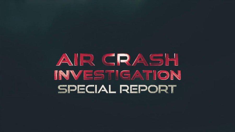 Расследование авиакатастроф: спец выпуски